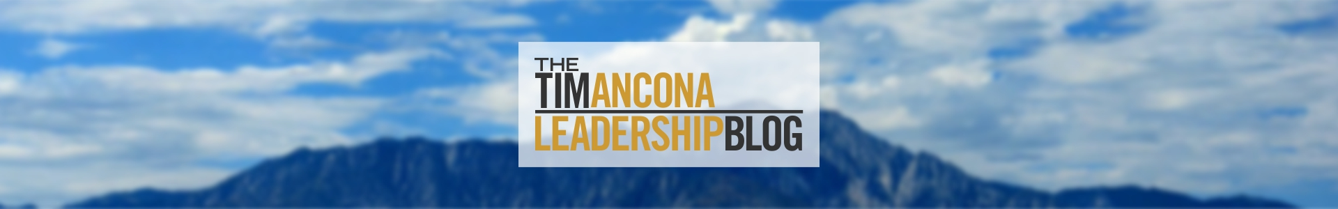 The Tim Ancona Leadership Blog