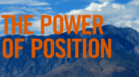 The Power of Position [VIDEO – 3:37]